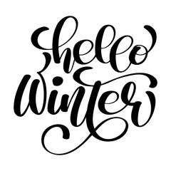 Greeting card with phrase Hello Winter. Vector isolated illustration brush calligraphy, hand lettering. Inspirational typography poster. For calendar, postcard, label and decor