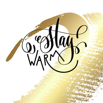 stay warm hand lettering quote to winter holiday design