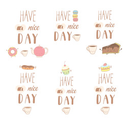 Set of different hand drawn sweet food doodles, with kawaii cartoon faces, Have a nice day text. Isolated objects on white background. Design concept dessert, kids, greeting card, motivational poster.