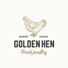 Golden Hen Fresh Poultry Abstract Vector Sign, Symbol or Logo Template. Hand Drawn Engraving Chicken Sillhouette with Retro Typography. Vintage Emblem.
