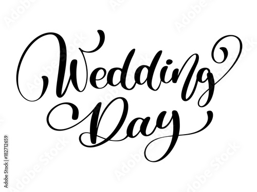 Wedding Day Vector Text On White Background Calligraphy Lettering Illustration For Presentation Card