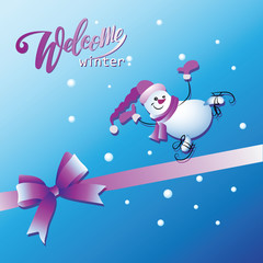 Welcome, winter! Cheerful snowman on skates.  Greeting with a bow and ribbon. Design for posters, banners, greeting cards, gifts, packaging of children's goods.