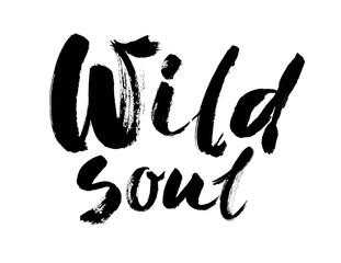 Wild soul vector lettering illustration. Hand drawn phrase. Handwritten modern brush calligraphy
