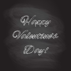Happy Valentines Day hand drawing lettering isolated on blackboard texture with chalk rubbed background. Vector illustration.