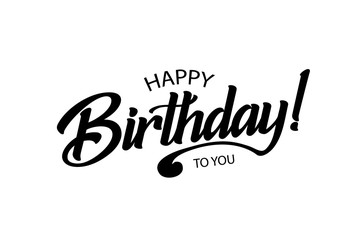 Happy Birthday card. Beautiful greeting banner poster lettering calligraphy inscription. Holiday phrase black text word. Hand drawn design. Handwritten modern brush background isolated
