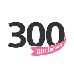 Three hundred Anniversary vector logo. Number 300. Illustration for greeting card, invitation, poster, marriage, commemoration, certificate.