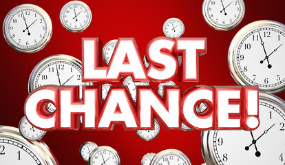 Obraz Last Chance Clocks Running Out Time Hurry 3d Illustration - fototapety do salonu