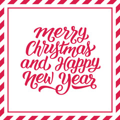 Merry Christmas and Happy New Year hand lettering in red and white color striped frame. Vector holiday background