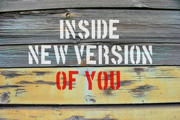 Inside new version of you