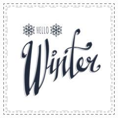 Hello Winter. Vector inscription. Season illustration. Isolated sign. Good badge, poster, banner.