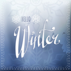 Hello Winter. Vector inscription. Season illustration. Isolated sign. Good badge, poster, banner.