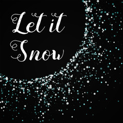 Let it snow greeting card. Amazing falling snow background. Amazing falling snow on wine red background.cute vector illustration.