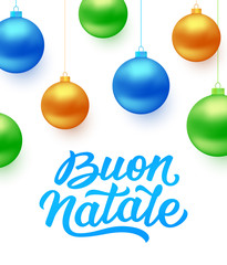 Buon Natale italian Merry Christmas text and colorful hanging balls isolated on white background. Greeting card design with seasons greetings. Vector illustration