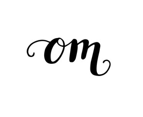 Om. Vector yoga illustration with lettering. Yoga, meditation, buddhism and hinduism theme. Hand written word with black ink isolated on white background.