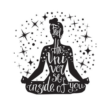 Fell the Universe inside of you. Vector yoga illustration with hand lettering. Black female silhouette with handwritten quote and decorative stars. Woman meditating in lotus pose - Padmasana