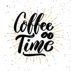 Coffee time. Hand drawn motivation lettering quote. Design element for poster, banner, greeting card. Vector illustration