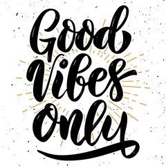 Poster Positive Typography Good vibes only. Hand drawn motivation lettering quote. Design element for poster, banner, greeting card. Vector illustration