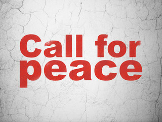 Politics concept: Red Call For Peace on textured concrete wall background