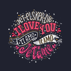 I love you. Declaration of love in world languages. Mod color lettering for greating card, poster, printing etc.
