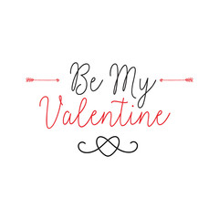 Be My Valentine Lettering with Arrows