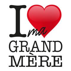 grand-mère - fête des grand-mère - grand mère - mamie - I love - amour - fête des grand mère