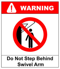 Do not step behind swivel arm sign. No people under raised load. Flat vector illustration isolated on white. Warning banner. Prohibition symbol