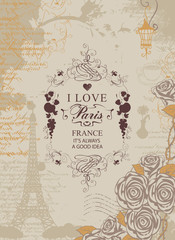 Vector travel banner with words I love Paris, with the Eiffel Tower, roses and fruit on the background of the old manuscript with spots in retro style