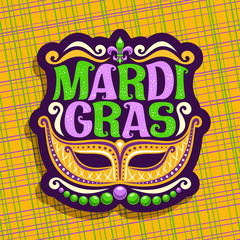 Vector logo for Mardi Gras Carnival, poster with golden venetian mask, symbol fleur de lis, original font for festive text mardi gras on yellow abstract background, sign for carnival in New Orleans.