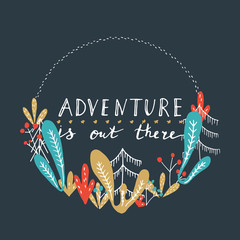 Adventure is out there lettering with cute forest wreath.