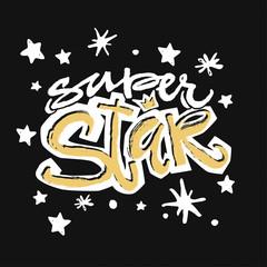 Super star type hand craft expressive ink typography slogan.