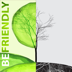 Ecology concept - be friendly lettering with life and dead tree