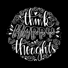 Think happy thought. Inspirational quote.