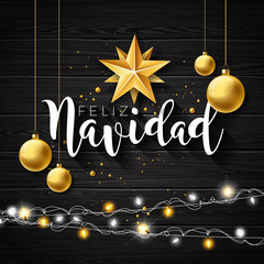 Christmas Illustration with Spanish Feliz Navidad Typography and Gold Cutout Paper Star, Glass ball on Black Vintage Wood Background. Vector Holiday Design for Premium Greeting Card, Party Invitation.