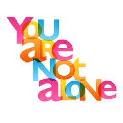YOU ARE NOT ALONE Typography Poster