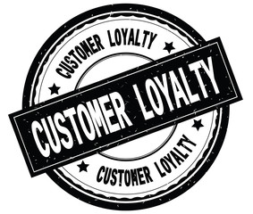 CUSTOMER LOYALTY written text on black round rubber stamp.