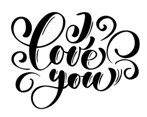 I Love you text postcard. Phrase for Valentines day. Ink illustration. Modern brush calligraphy. Isolated on white background