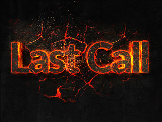 Last Call Fire text flame burning hot lava explosion background.