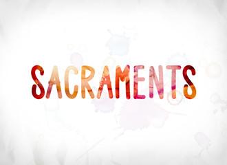 Sacraments Concept Painted Watercolor Word Art