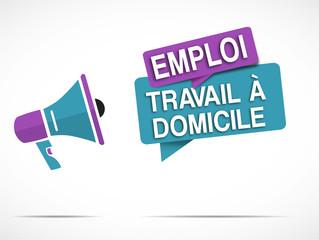 megaphone : Travail à domicile