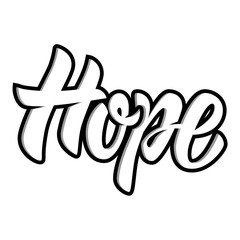 Hope. Hand drawn motivation lettering quote. Design element for poster, banner, greeting card.