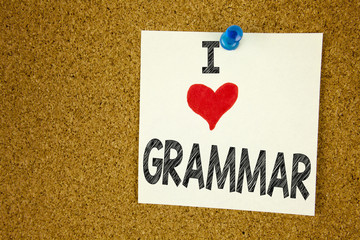 Hand writing text caption inspiration showing I Love Grammar concept meaning  The Basic Rules of Syntax Grammatical Language Loving written on sticky note, reminder isolated background with copy space
