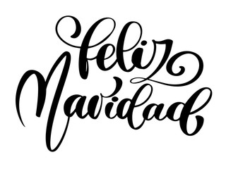 Poster Positive Typography Feliz Navidad lettering Christmas and New Year holiday calligraphy phrase on Spanish isolated on the background. Fun brush ink typography for photo overlays, t-shirt print, flyer, poster design
