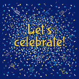 christmas and new year party background with confetti streamer and lettering lets celebrate bright