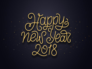 Happy New Year 2018 wishes typography text and gold confetti on luxury black background. Premium vector illustration with lettering for winter holidays