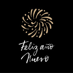 Feliz ano nuevo, Spanish Happy New Year greeting card with handwritten text and hand drawn fireworks. Vector illustration, brush script lettering.