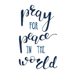 Lettering Pray for peace in the world. Vector illustration.