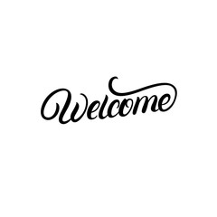 Welcome hand written lettering. Motivational inspirational text.