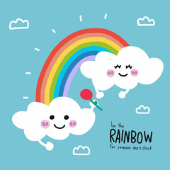 Be the rainbow for someone else's cloud cute cartoon vector illustration doodle style