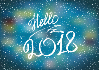 Hello 2018. New Year 2018. New Year's greeting card, cover, banner. Blue background. New Year's lights. Snow