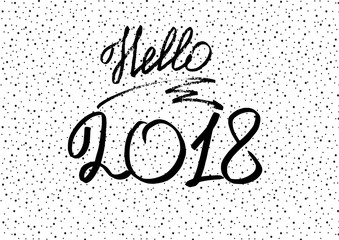 Hello 2018. New Year 2018. New Year's greeting card, cover, banner. Lettering